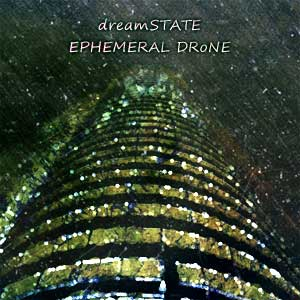 dreamSTATE - EPHEMERAL DRoNE cover